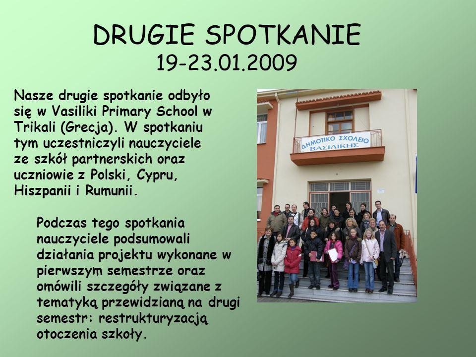 DRUGIE SPOTKANIE 19-23.01.2009 Nasze drugie spotkanie odbyło się w Vasiliki Primary School w Trikali (Grecja). W spotkaniu tym uczestniczyli nauczycie