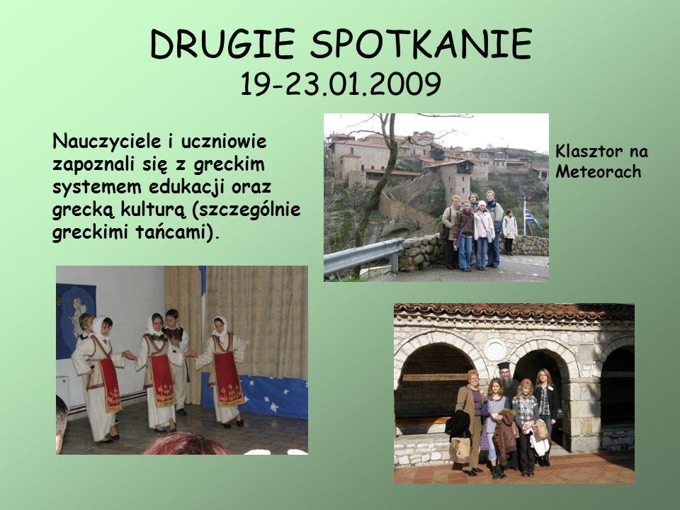 DRUGIE SPOTKANIE 19-23.01.2009 Nauczyciele i uczniowie zapoznali się z greckim systemem edukacji oraz grecką kulturą (szczególnie greckimi tańcami). K