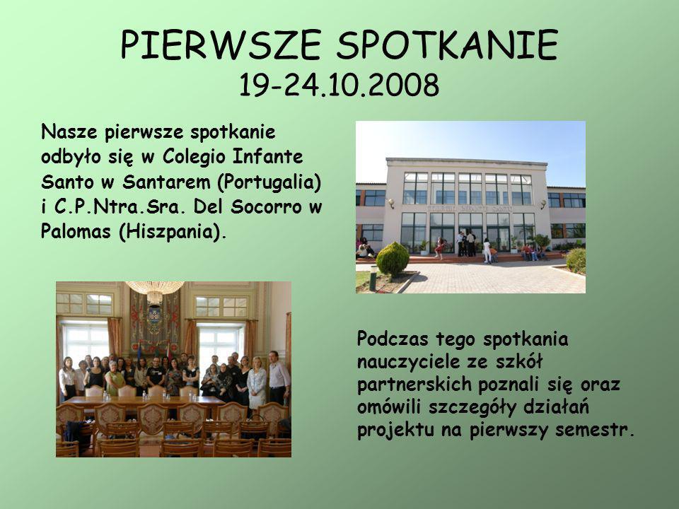 PIERWSZE SPOTKANIE 19-24.10.2008 Nauczyciele ze wszystkich krajów partnerskich mieli możliwość zapoznania się z portugalskim i hiszpańskim systemem edukacji oraz lepszego poznania kultury tych krajów.