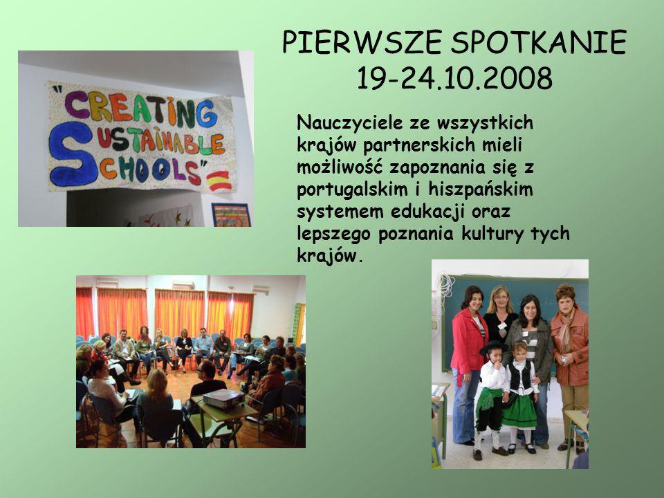 PIERWSZE SPOTKANIE 19-24.10.2008 Nauczyciele ze wszystkich krajów partnerskich mieli możliwość zapoznania się z portugalskim i hiszpańskim systemem ed