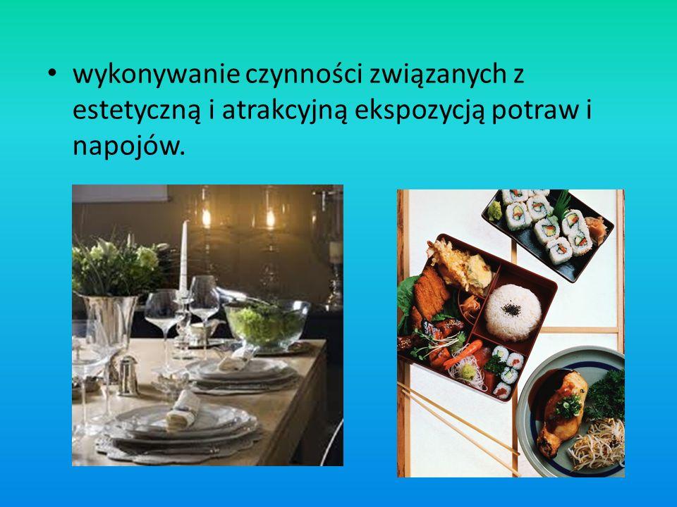 wykonywanie czynności związanych z estetyczną i atrakcyjną ekspozycją potraw i napojów.