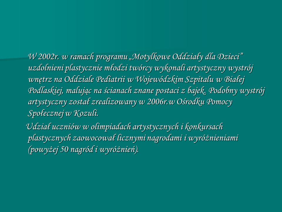 W 2002r. w ramach programu Motylkowe Oddziały dla Dzieci uzdolnieni plastycznie młodzi twórcy wykonali artystyczny wystrój wnętrz na Oddziale Pediatri