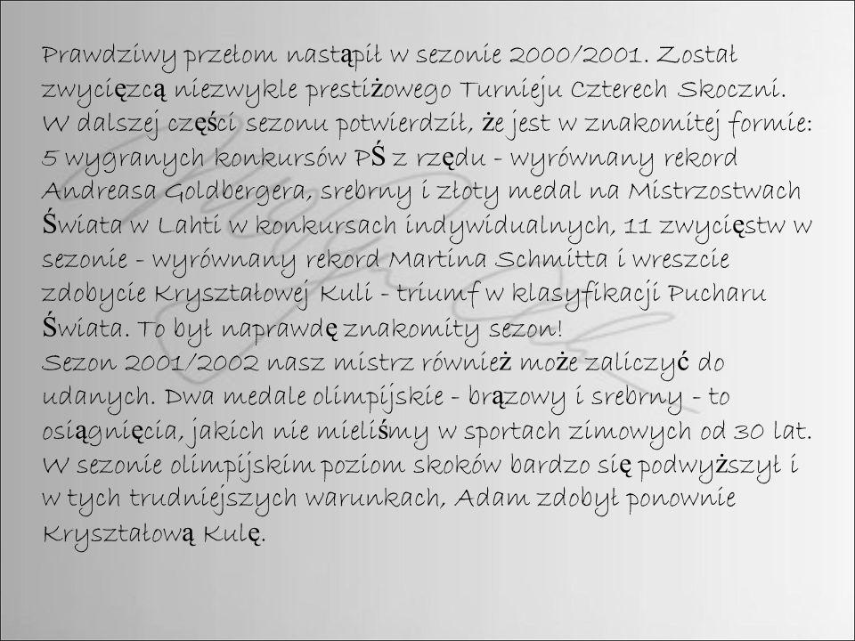 Prawdziwy przełom nast ą pił w sezonie 2000/2001.