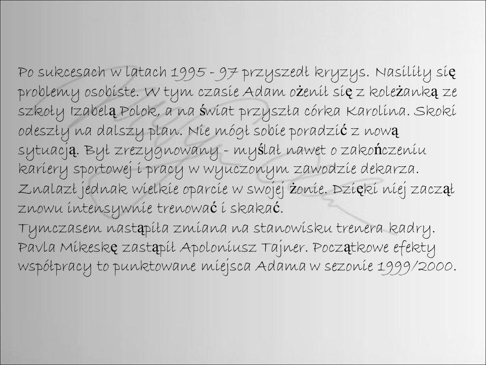 Adam Małysz jest dum ą naszego kraju!