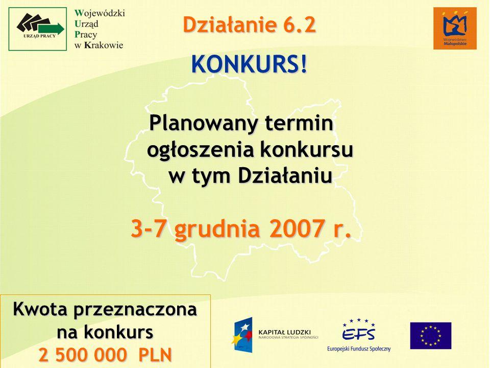 Kwota przeznaczona na konkurs 2 500 000 PLN Działanie 6.2 KONKURS.