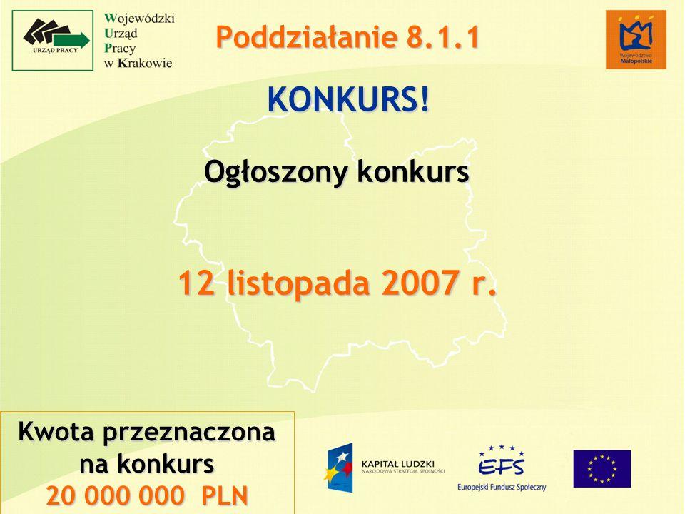 Ogłoszony konkurs 12 listopada 2007 r.
