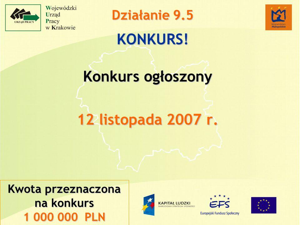 Kwota przeznaczona na konkurs 1 000 000 PLN Działanie 9.5 KONKURS.