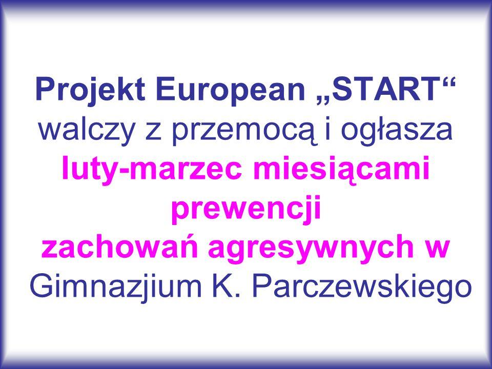 Projekt European START walczy z przemocą i ogłasza luty-marzec miesiącami prewencji zachowań agresywnych w Gimnazjium K. Parczewskiego