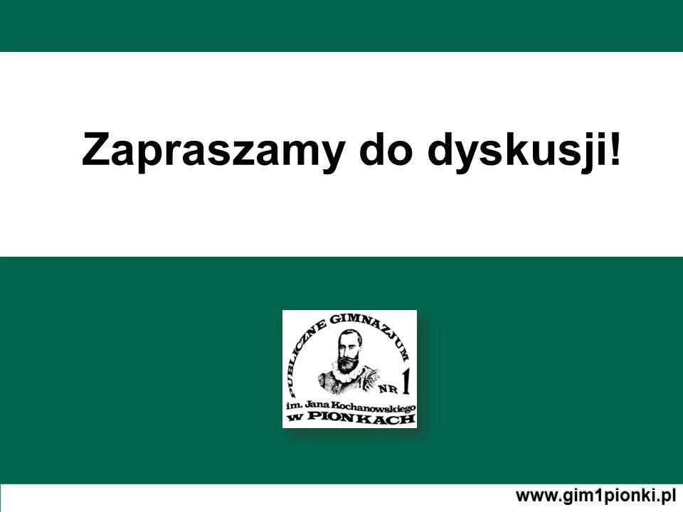 Zapraszamy do dyskusji! www.gim1pionki.pl