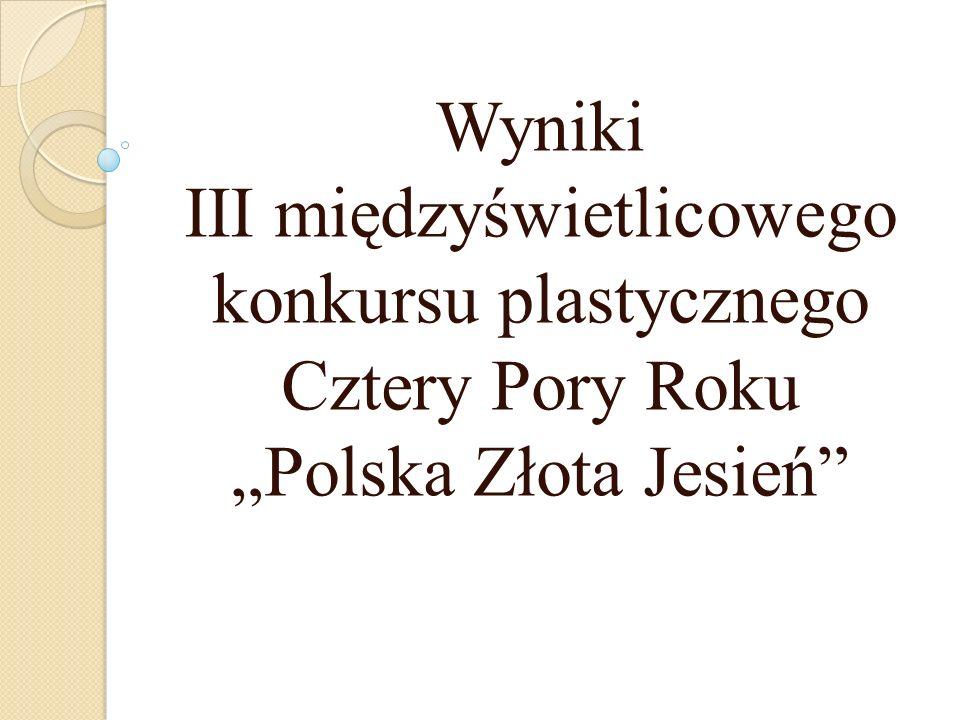 Wyniki III międzyświetlicowego konkursu plastycznego Cztery Pory Roku Polska Złota Jesień
