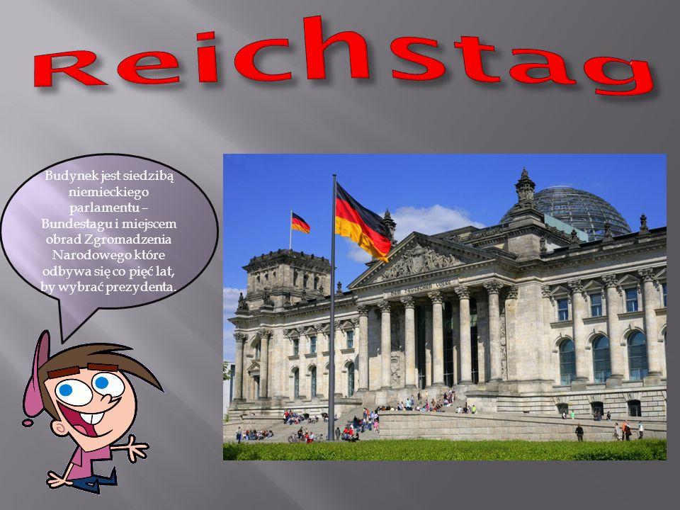 Budynek jest siedzibą niemieckiego parlamentu – Bundestagu i miejscem obrad Zgromadzenia Narodowego które odbywa się co pięć lat, by wybrać prezydenta.