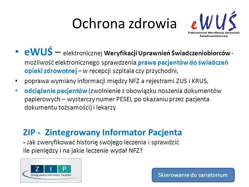 Ochrona zdrowia eWUŚ – elektronicznej Weryfikacji Uprawnień Świadczeniobiorców - możliwość elektronicznego sprawdzenia prawa pacjentów do świadczeń op