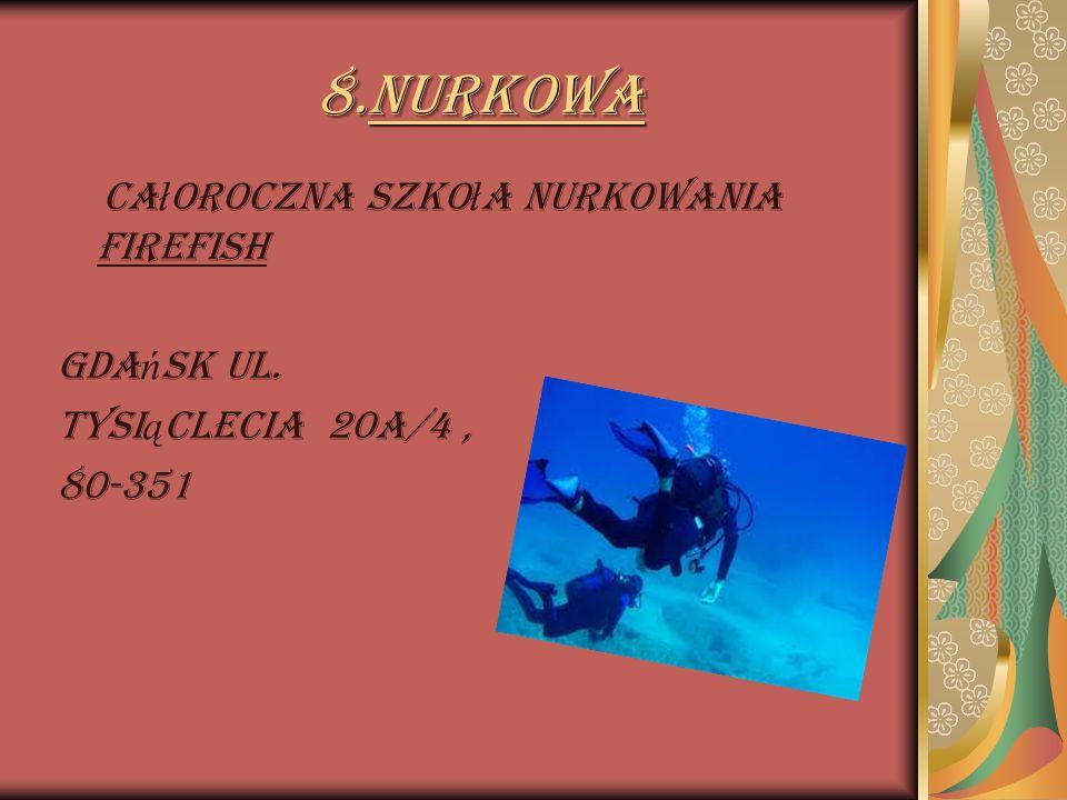 8.Nurkowa Ca ł oroczna Szko ł a Nurkowania FIREFISH Gda ń sk ul. Tysi ą clecia 20a/4, 80-351