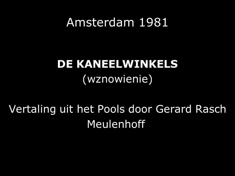 Amsterdam 1981 DE KANEELWINKELS (wznowienie) Vertaling uit het Pools door Gerard Rasch Meulenhoff