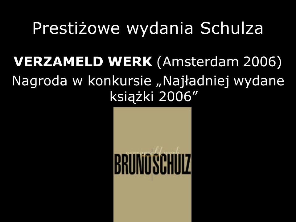 Prestiżowe wydania Schulza VERZAMELD WERK (Amsterdam 2006) Nagroda w konkursie Najładniej wydane książki 2006