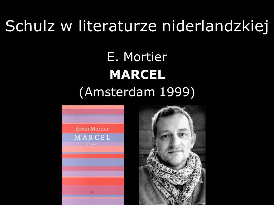 Schulz w literaturze niderlandzkiej E. Mortier MARCEL (Amsterdam 1999)