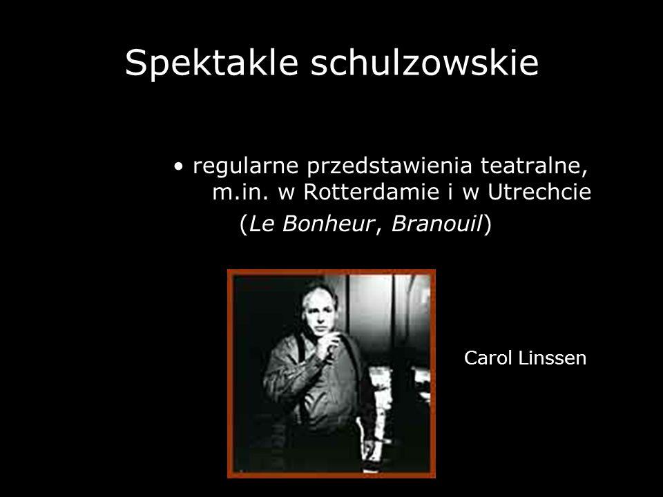 Spektakle schulzowskie regularne przedstawienia teatralne, m.in. w Rotterdamie i w Utrechcie (Le Bonheur, Branouil) Carol Linssen