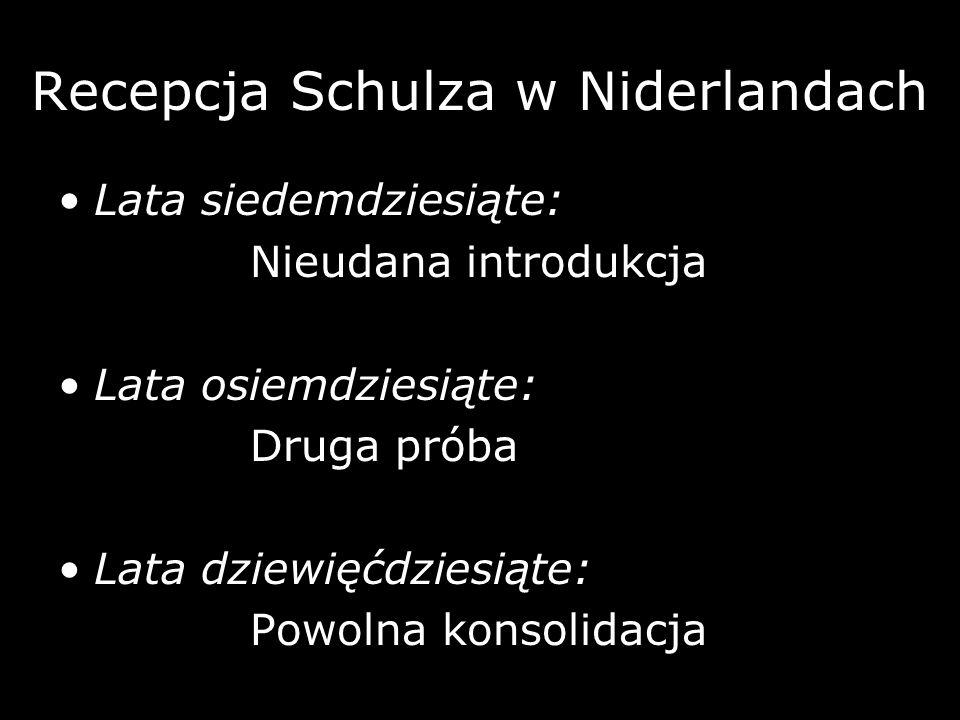 Recepcja Schulza w Niderlandach Lata siedemdziesiąte: Nieudana introdukcja Lata osiemdziesiąte: Druga próba Lata dziewięćdziesiąte: Powolna konsolidac