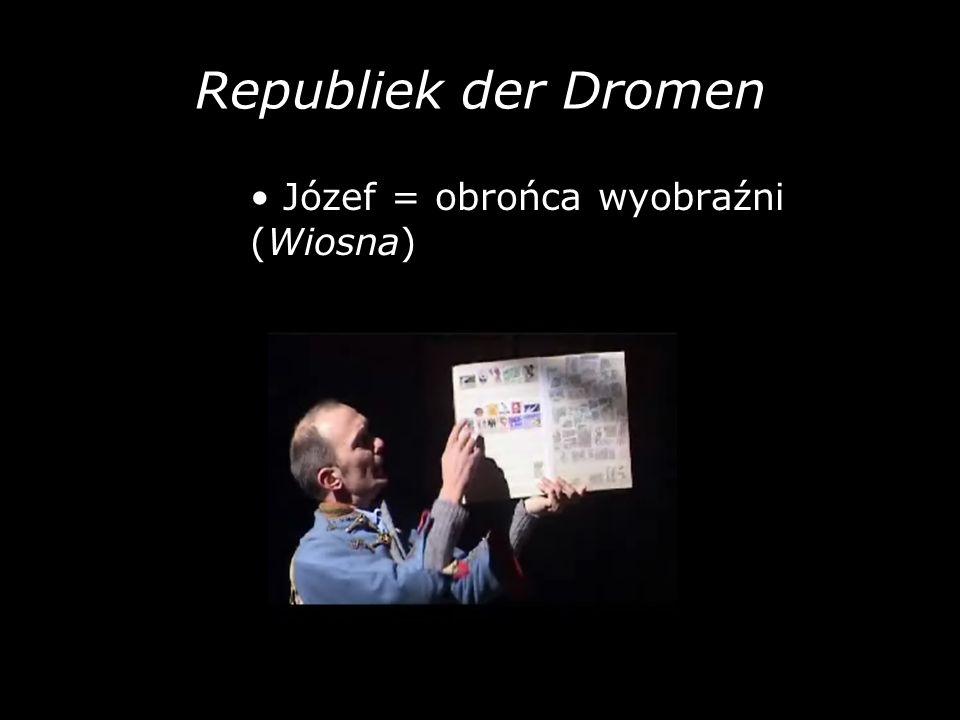Republiek der Dromen Józef = obrońca wyobraźni (Wiosna)