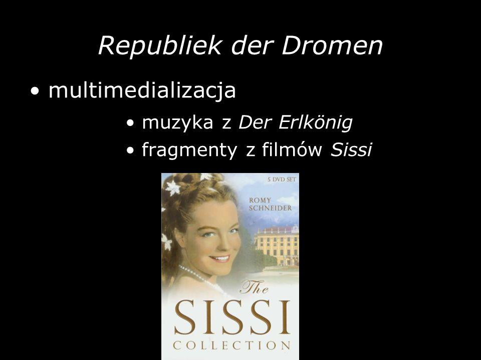 Republiek der Dromen multimedializacja muzyka z Der Erlkönig fragmenty z filmów Sissi