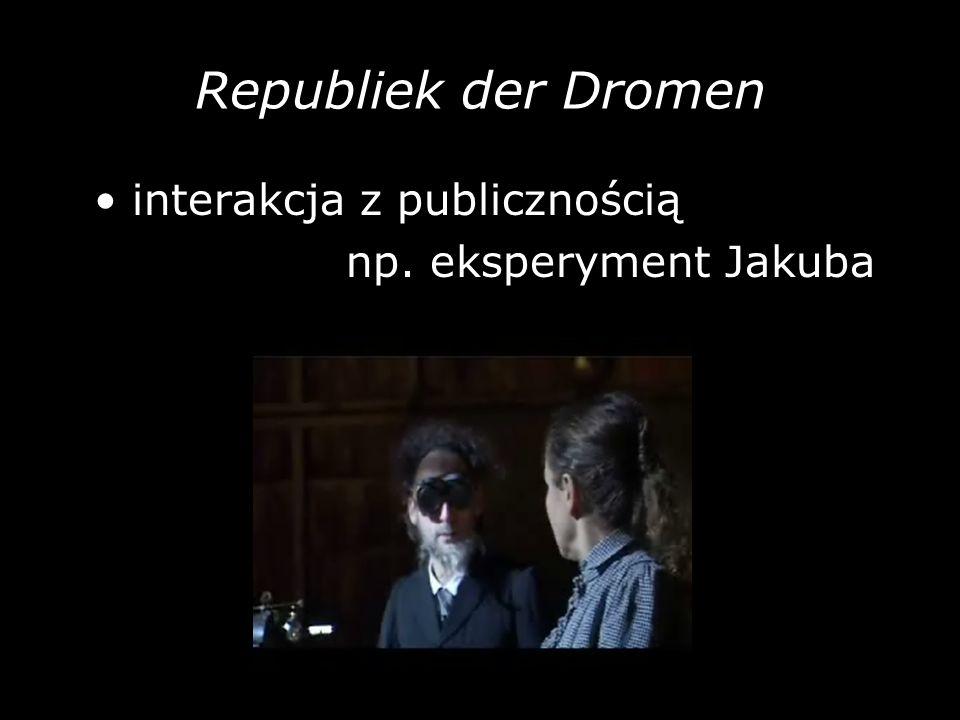 Republiek der Dromen interakcja z publicznością np. eksperyment Jakuba