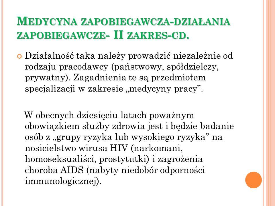 M EDYCYNA ZAPOBIEGAWCZA - DZIAŁANIA ZAPOBIEGAWCZE - II ZAKRES - CD.
