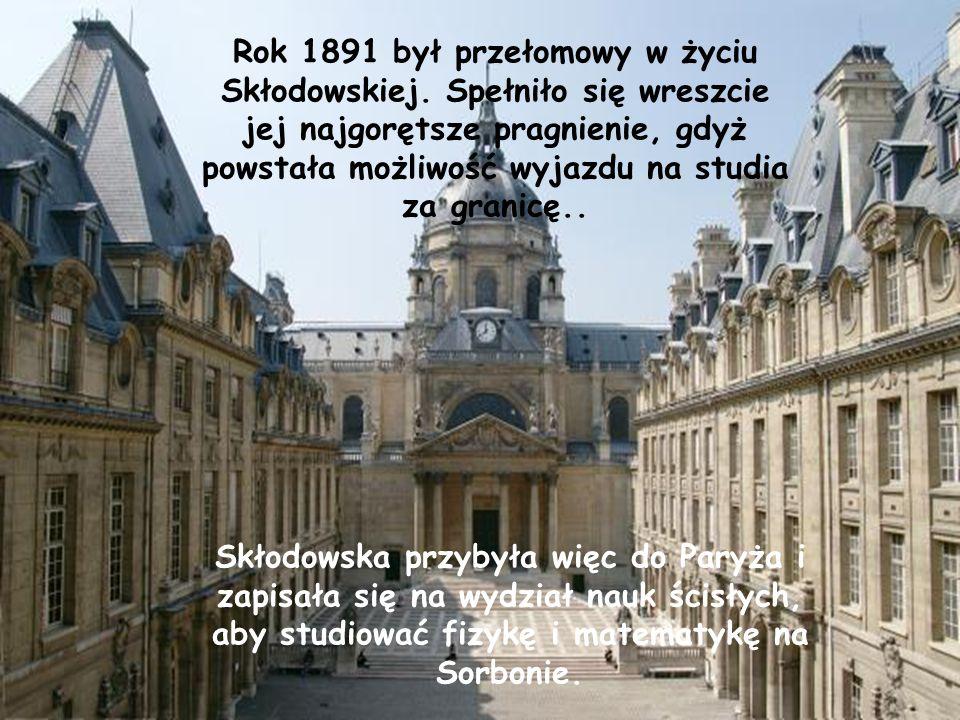 Rok 1891 był przełomowy w życiu Skłodowskiej.