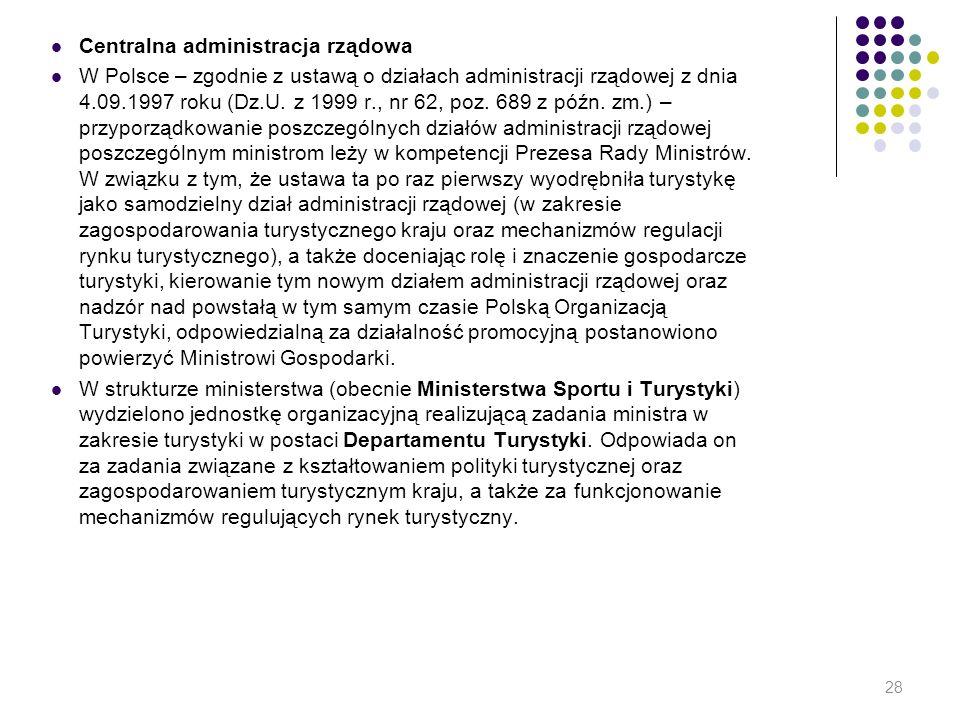 Centralna administracja rządowa W Polsce – zgodnie z ustawą o działach administracji rządowej z dnia 4.09.1997 roku (Dz.U. z 1999 r., nr 62, poz. 689
