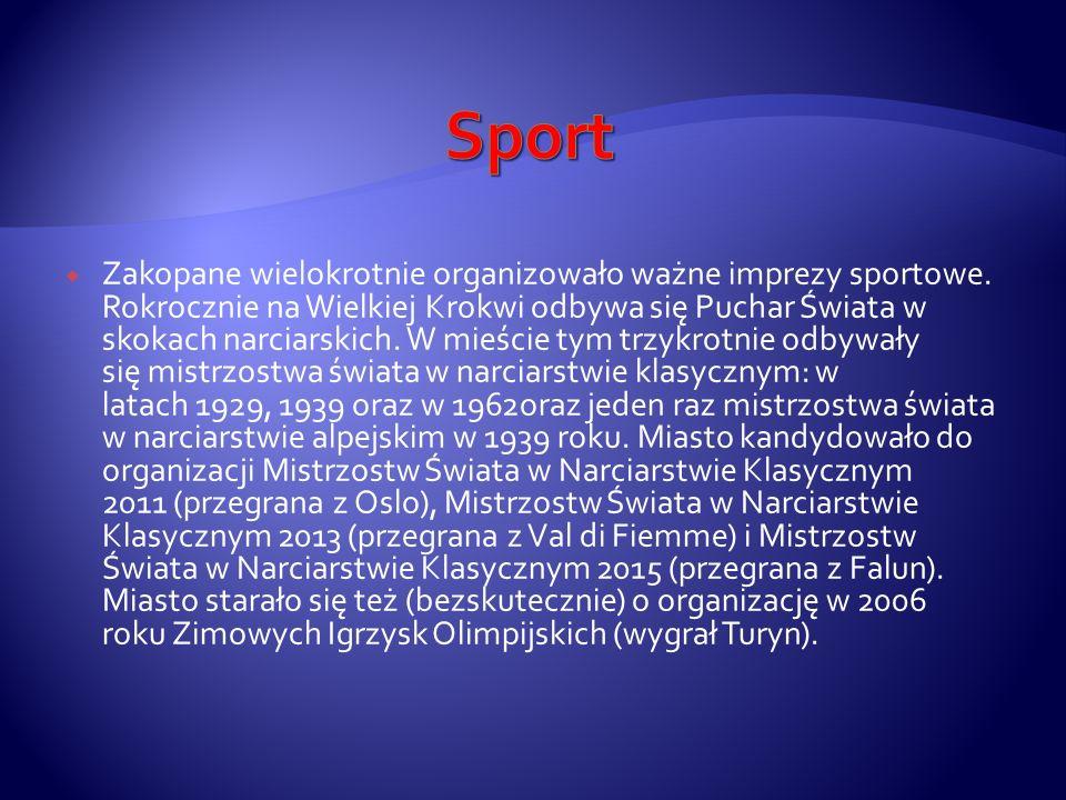 Zakopane wielokrotnie organizowało ważne imprezy sportowe. Rokrocznie na Wielkiej Krokwi odbywa się Puchar Świata w skokach narciarskich. W mieście ty