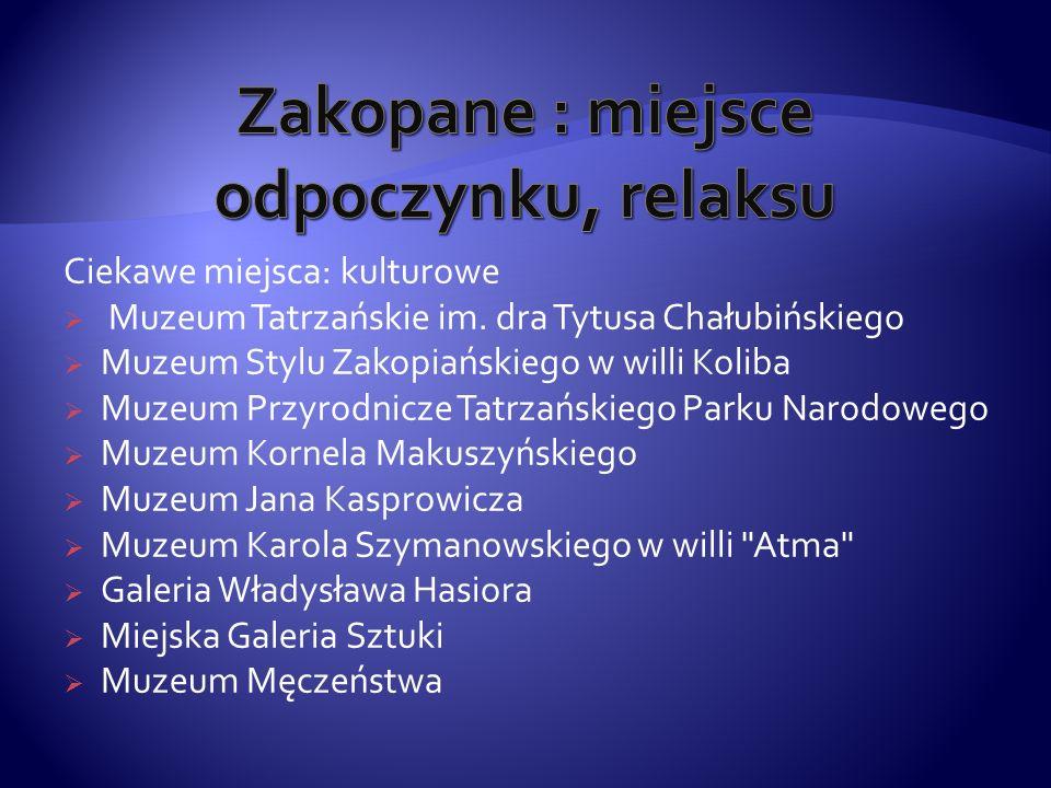 Jedno z najstarszych muzeów regionalnych w Polsce, z siedzibą w Zakopanem przy ul.