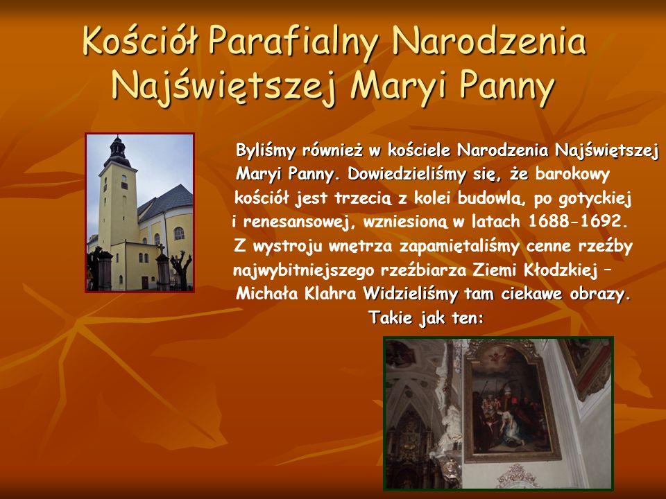 Kościół Parafialny Narodzenia Najświętszej Maryi Panny Byliśmy również w kościele Narodzenia Najświętszej Byliśmy również w kościele Narodzenia Najświ