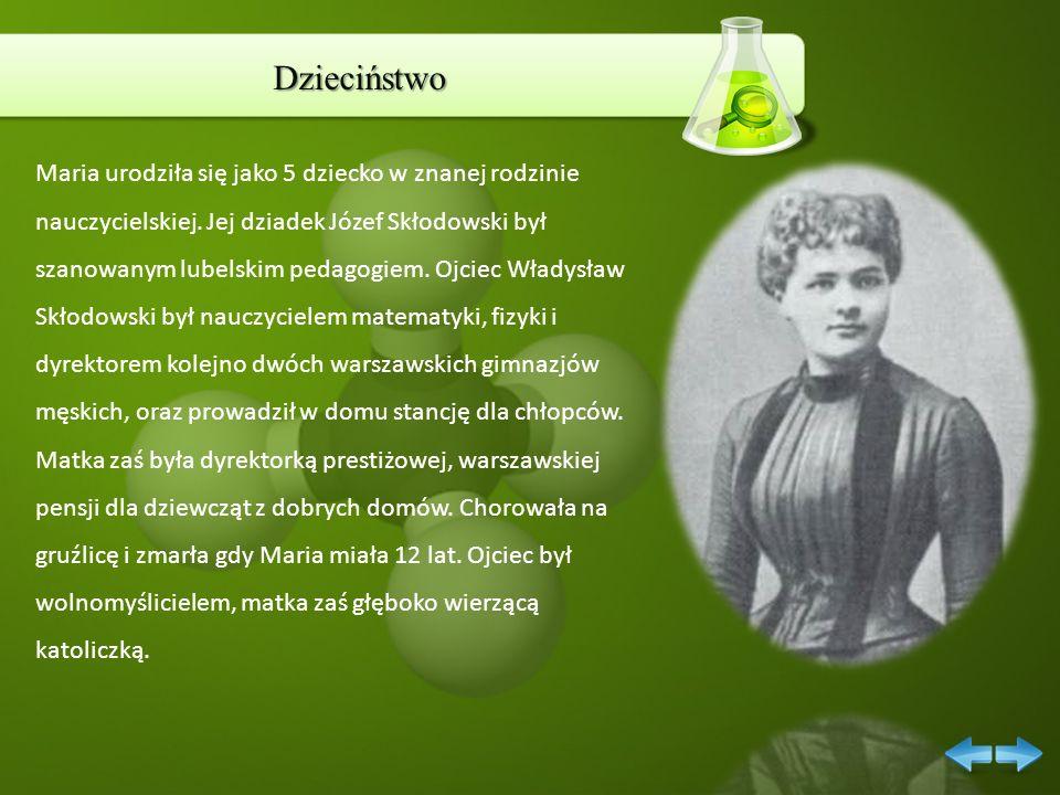 Dzieciństwo Maria urodziła się jako 5 dziecko w znanej rodzinie nauczycielskiej. Jej dziadek Józef Skłodowski był szanowanym lubelskim pedagogiem. Ojc