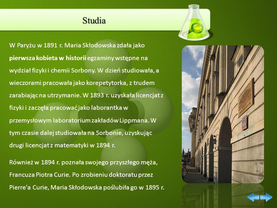 Studia W Paryżu w 1891 r. Maria Skłodowska zdała jako pierwsza kobieta w historii egzaminy wstępne na wydział fizyki i chemii Sorbony. W dzień studiow