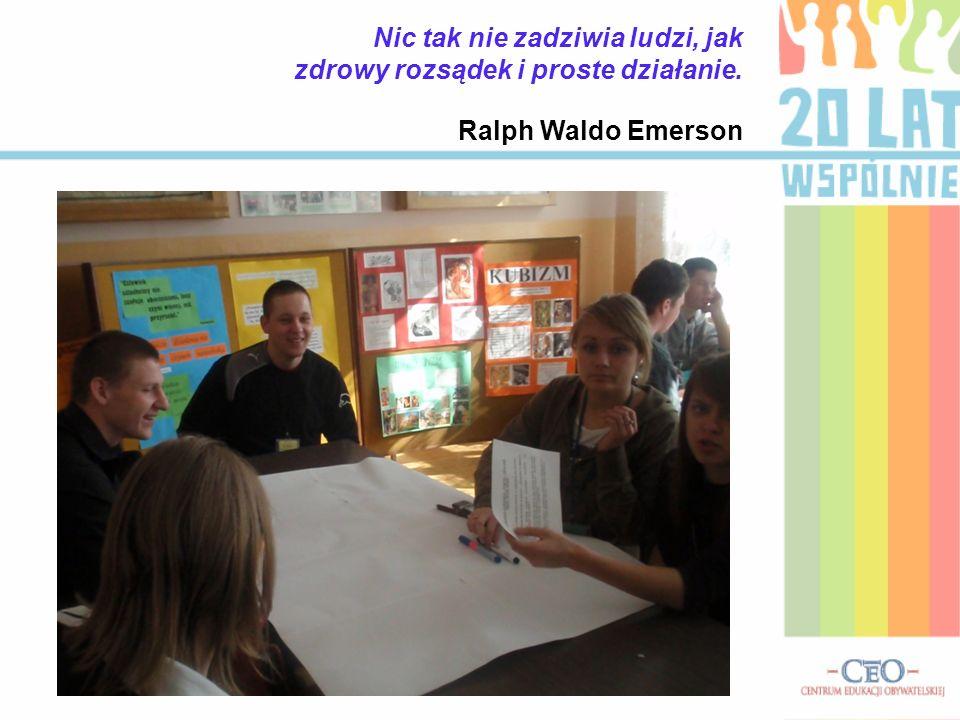 Nic tak nie zadziwia ludzi, jak zdrowy rozsądek i proste działanie. Ralph Waldo Emerson
