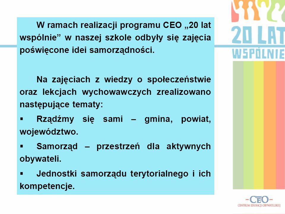 W ramach realizacji programu CEO 20 lat wspólnie w naszej szkole odbyły się zajęcia poświęcone idei samorządności.