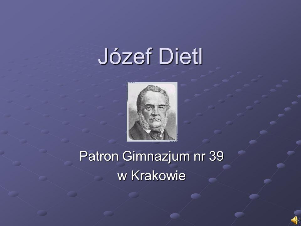 Józef Dietl Patron Gimnazjum nr 39 w Krakowie