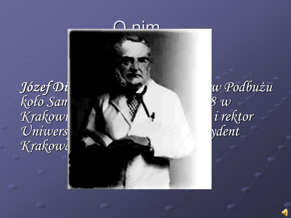 Józef Dietl - (ur. 24 stycznia 1804 w Podbużu koło Sambora, zm. 18 stycznia 1878 w Krakowie) – polski lekarz, profesor i rektor Uniwersytetu Jagielloń