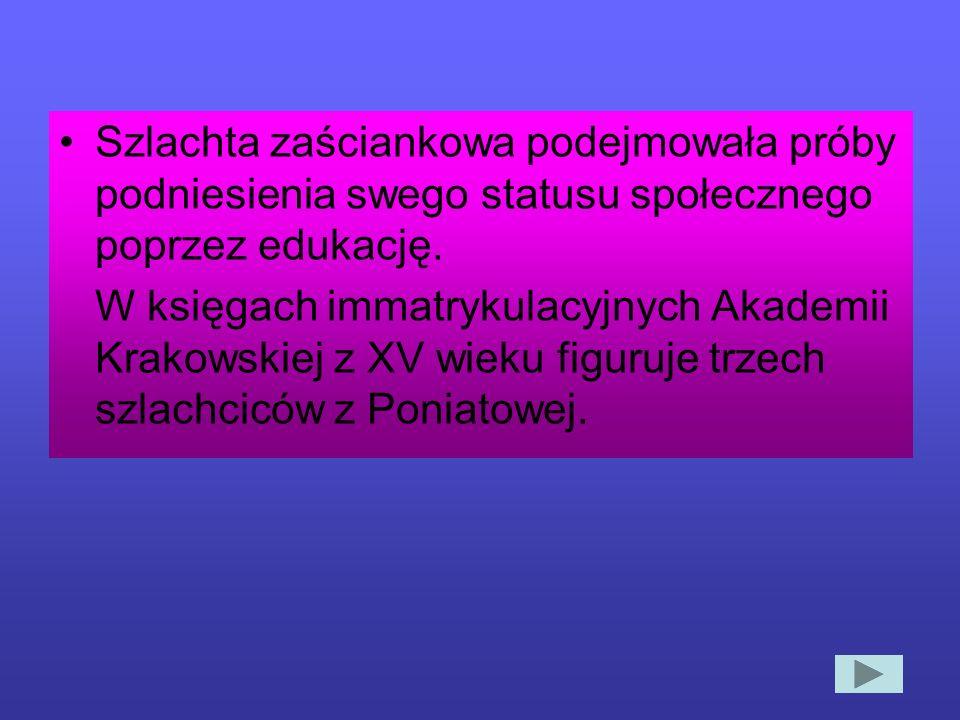 W 1477 r. Kazimierz Jagiellończyk pozwał trzech rycerzy z Poniatowej: Piotra, Andrzeja i Wojciecha, przed Sąd Królewski za odmowę uczestnictwa w wypra