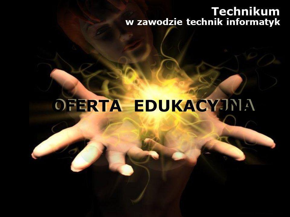 OFERTA EDUKACYJNA Technikum w zawodzie technik informatyk
