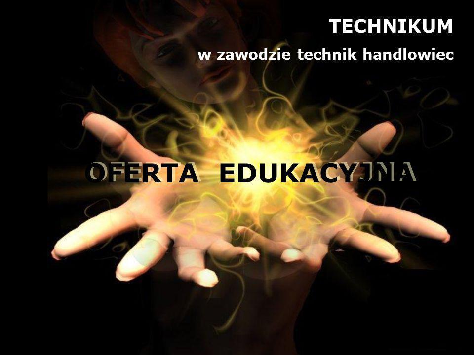 OFERTA EDUKACYJNA TECHNIKUM w zawodzie technik handlowiec