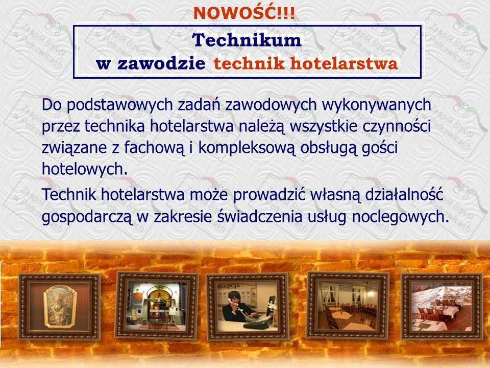 Technikum w zawodzie technik hotelarstwa Do podstawowych zadań zawodowych wykonywanych przez technika hotelarstwa należą wszystkie czynności związane z fachową i kompleksową obsługą gości hotelowych.