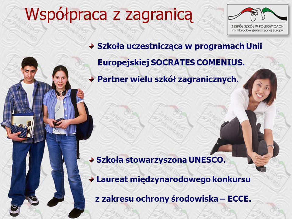Szkoła uczestnicząca w programach Unii Europejskiej SOCRATES COMENIUS. Partner wielu szkół zagranicznych. Współpraca z zagranicą Szkoła stowarzyszona