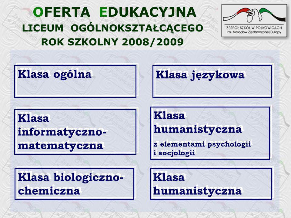 LICEUM OGÓLNOKSZTAŁCĄCEGO ROK SZKOLNY 2008/2009 Klasa biologiczno- chemiczna Klasa biologiczno- chemiczna Klasa informatyczno- matematyczna Klasa info