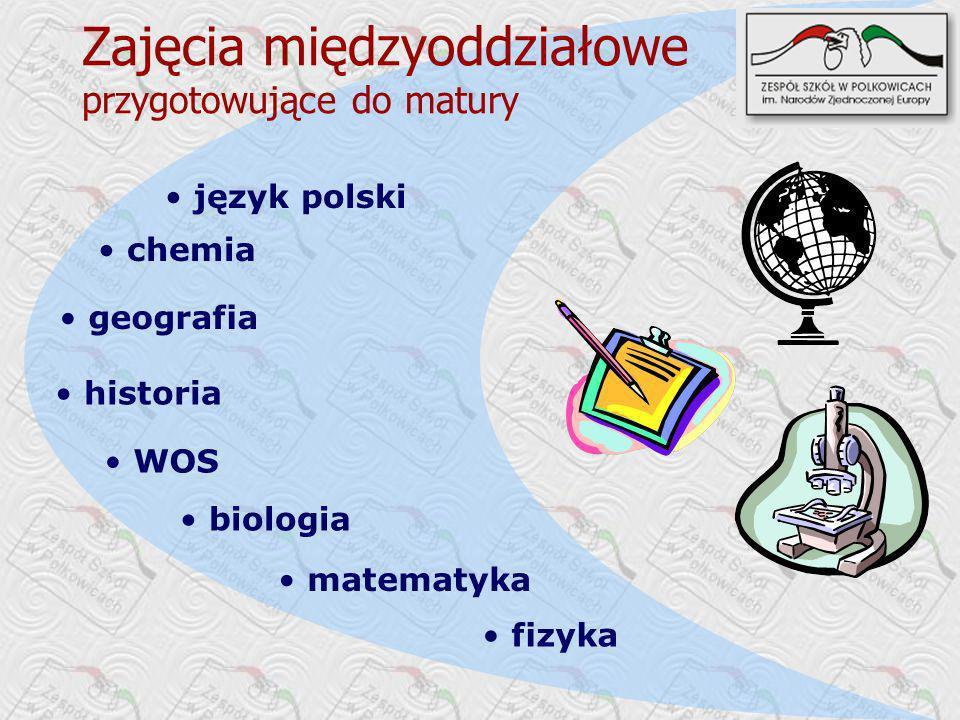 geografia język polski biologia chemia WOS historia Zajęcia międzyoddziałowe przygotowujące do matury matematyka fizyka