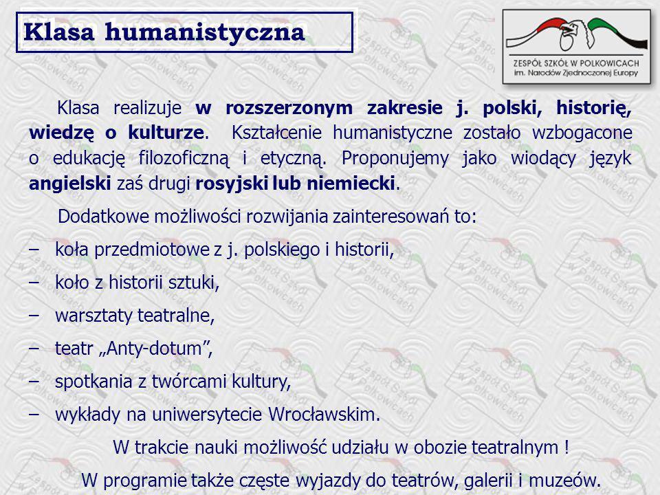 Klasa realizuje w rozszerzonym zakresie j. polski, historię, wiedzę o kulturze. Kształcenie humanistyczne zostało wzbogacone o edukację filozoficzną i