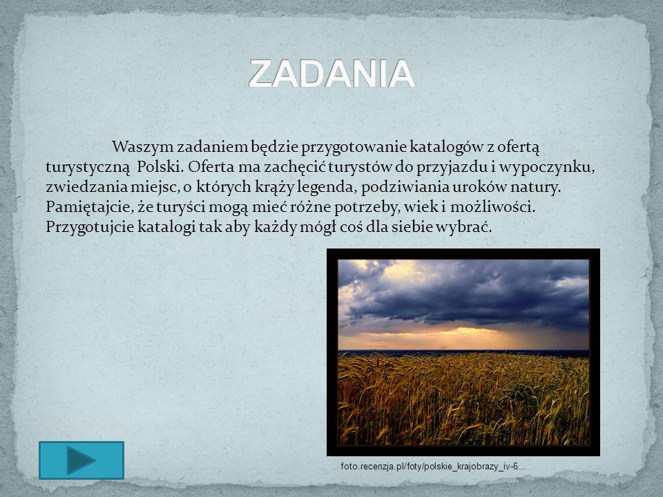 Waszym zadaniem będzie przygotowanie katalogów z ofertą turystyczną Polski. Oferta ma zachęcić turystów do przyjazdu i wypoczynku, zwiedzania miejsc,