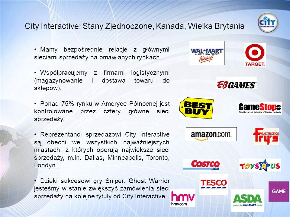 City Interactive: Stany Zjednoczone, Kanada, Wielka Brytania Mamy bezpośrednie relacje z głównymi sieciami sprzedaży na omawianych rynkach.