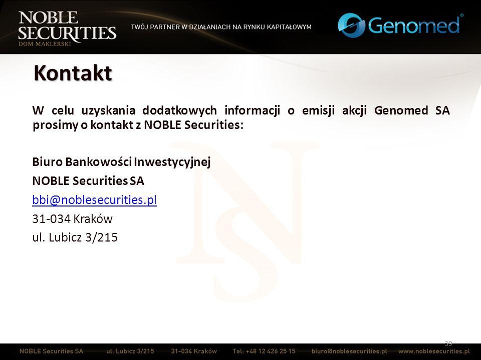 39 W celu uzyskania dodatkowych informacji o emisji akcji Genomed SA prosimy o kontakt z NOBLE Securities: Biuro Bankowości Inwestycyjnej NOBLE Securi