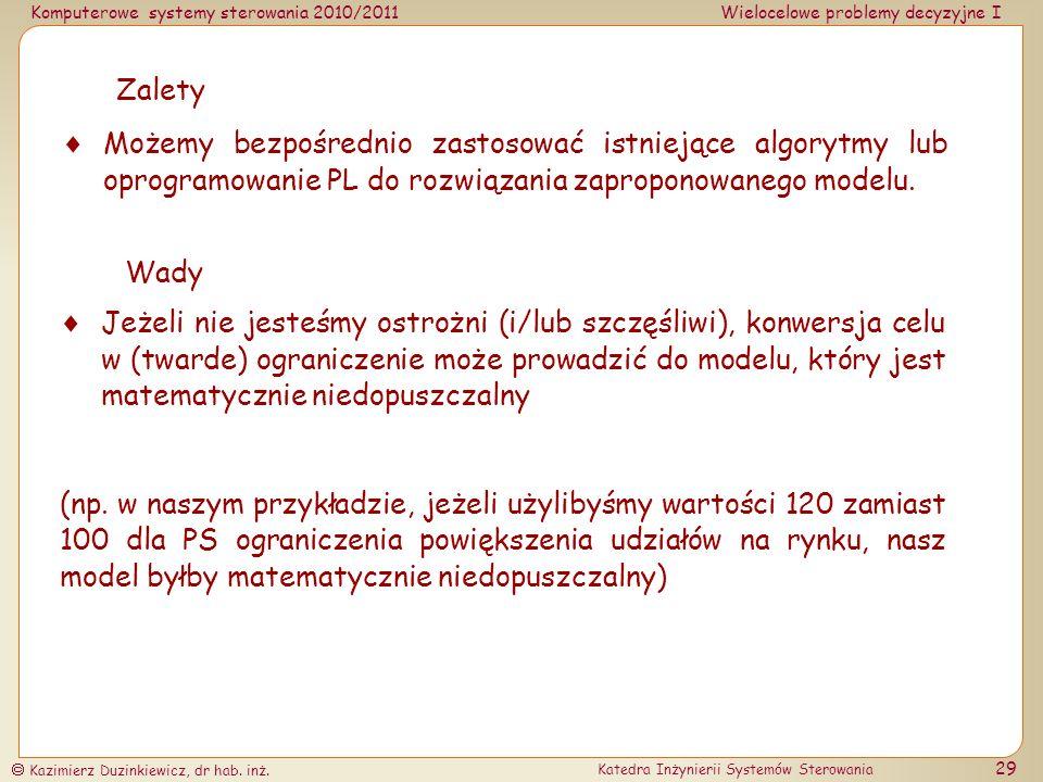 Komputerowe systemy sterowania 2010/2011Wielocelowe problemy decyzyjne I Kazimierz Duzinkiewicz, dr hab. inż. Katedra Inżynierii Systemów Sterowania 2