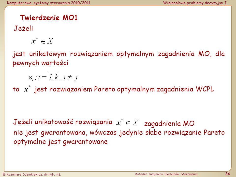 Komputerowe systemy sterowania 2010/2011Wielocelowe problemy decyzyjne I Kazimierz Duzinkiewicz, dr hab. inż. Katedra Inżynierii Systemów Sterowania 3